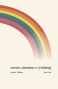 Innovative Interventions in Psychotherapy / Seymour Hoffman and Brurit Laub | שניאור הופמן וברורית לאוב