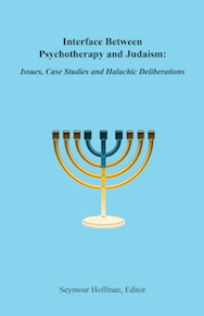 Interface Between Psychotherpy and Judaism: Issues, Case Studies and Halachic Deliberations