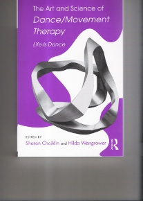 The Art and Science of Dance/Movement Therapy / Sharon Chaiklin & Hilda Wengrower