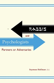 Rabbis and Psychologists - Partners or Adversaries / Seymour Hoffman