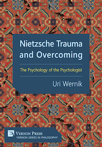 Nietzsche Trauma and Overcoming / Uri Wernik
