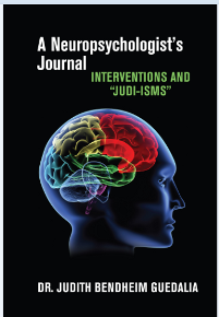 "A Neuropsychologist's Journal: Interventions and ""Judi-isms  / דר ג׳ודית בנדהיים גדליה (Judith Bendheim Guedalia)"