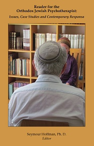 Reader for the Orthodox Jewish Therapist: Issues , Case Studies and Contemporary Responsa / Seymour Hoffman