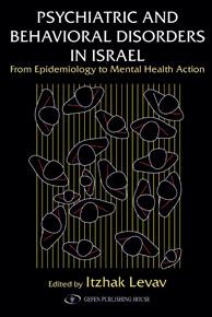 Psychiatric and Behavioral Disorders in Israel Edited by Itzhak Levav