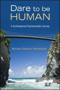 Dare to Be Human: A Contemporary Psychoanalytic Journey