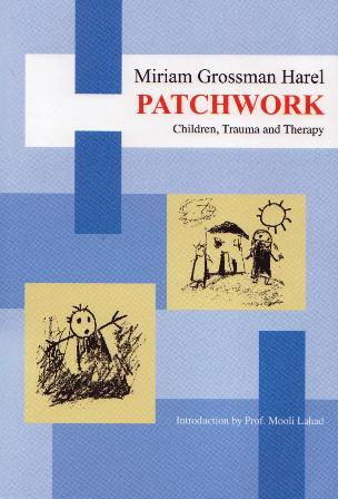 Patchwork - children, trauma and therapy / Miriam Grossman-Harel